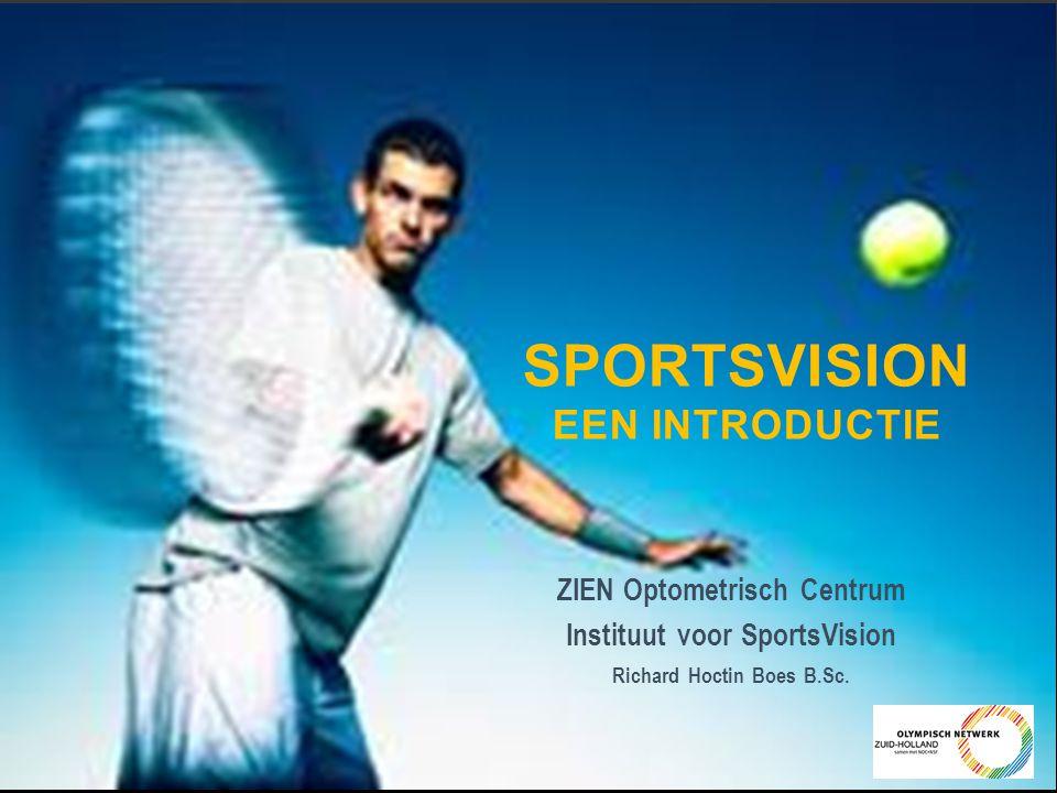 ZIEN Optometrisch Centrum Instituut voor SportsVision Richard Hoctin Boes B.Sc. SPORTSVISION EEN INTRODUCTIE