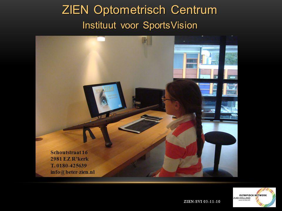 ZIEN Optometrisch Centrum Instituut voor SportsVision Schoutstraat 16 2981 EZ R'kerk T. 0180-425639 info@beter-zien.nl