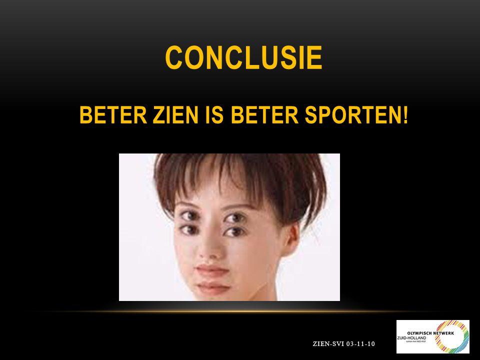 CONCLUSIE BETER ZIEN IS BETER SPORTEN! ZIEN-SVI 03-11-10