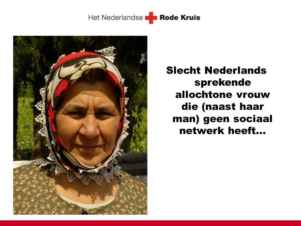 Slecht Nederlands sprekende allochtone vrouw die (naast haar man) geen sociaal netwerk heeft...