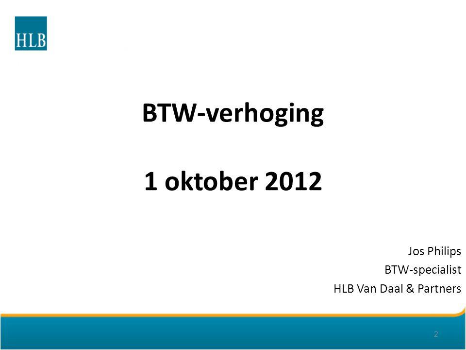 Jos Philips BTW-specialist HLB Van Daal & Partners BTW-verhoging 1 oktober 2012 2