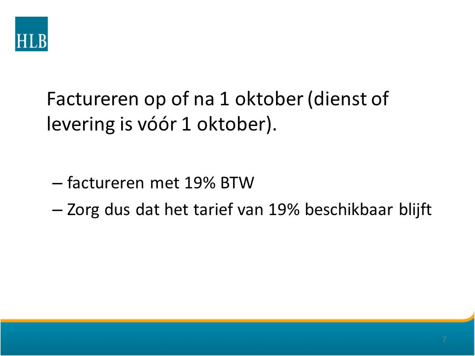 Factureren op of na 1 oktober (dienst of levering is vóór 1 oktober).