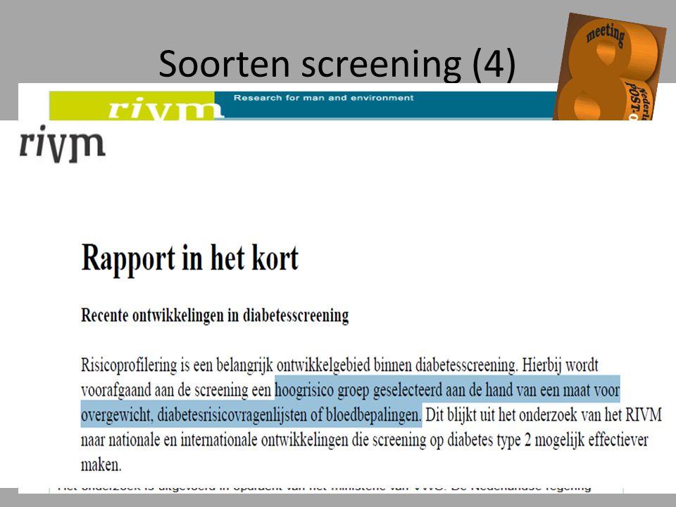 Soorten screening (4) Raad voor de Volksgezondheid en Zorg, 2008 Health checks Screening die varieert van het invullen van een vragenlijst tot uitgebr