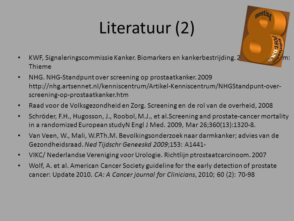 Literatuur (2) KWF, Signaleringscommissie Kanker. Biomarkers en kankerbestrijding. 2007 Amsterdam: Thieme NHG. NHG-Standpunt over screening op prostaa