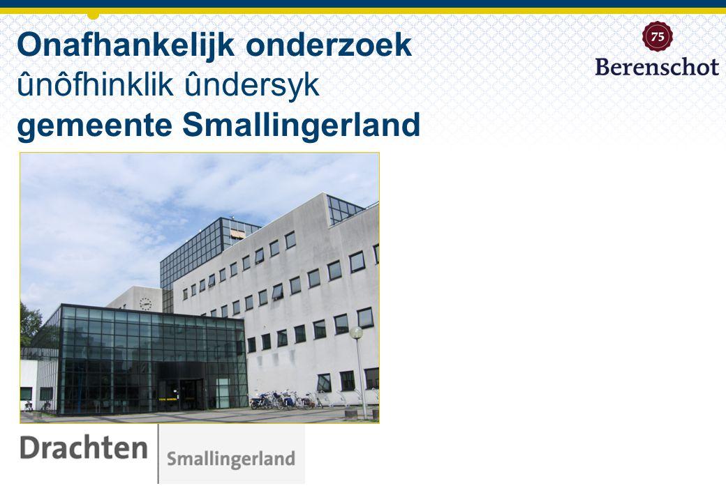 Onafhankelijk onderzoek ûnôfhinklik ûndersyk gemeente Smallingerland