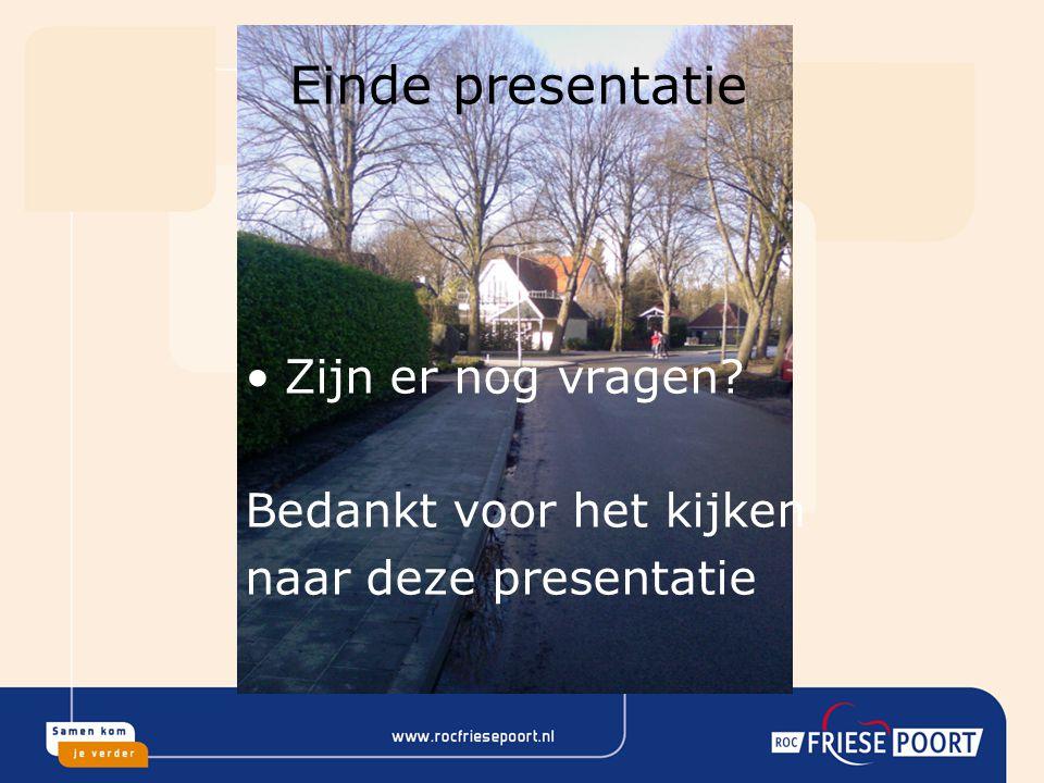 Einde presentatie Zijn er nog vragen Bedankt voor het kijken naar deze presentatie