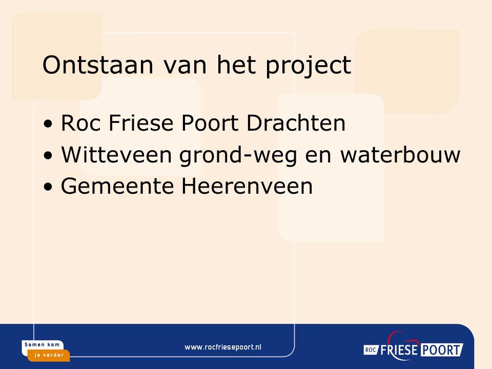 Ontstaan van het project Roc Friese Poort Drachten Witteveen grond-weg en waterbouw Gemeente Heerenveen