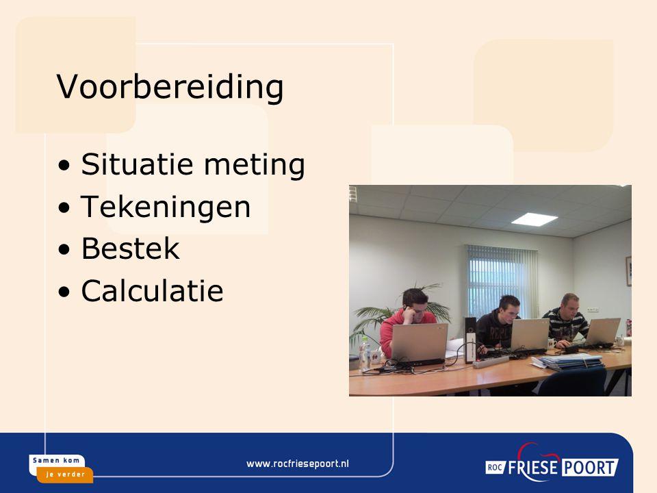 Voorbereiding Situatie meting Tekeningen Bestek Calculatie