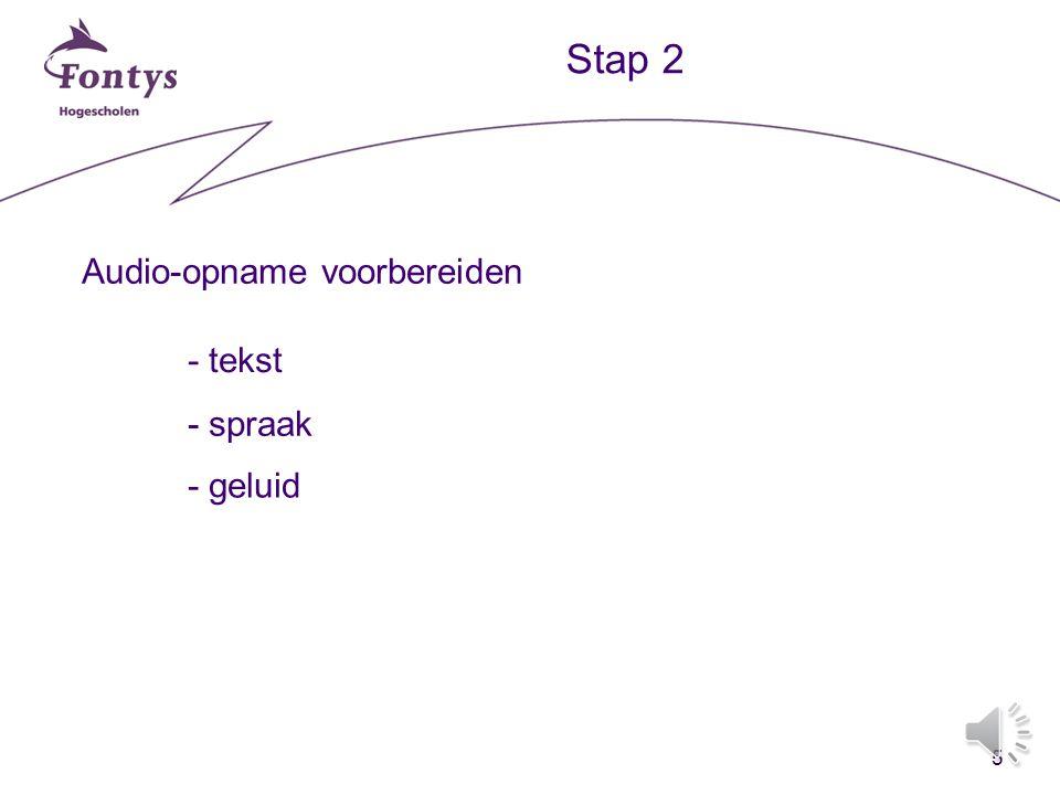 4 Inhoud Stap 1: sheets maken Stap 2: audio-opname voorbereiden Stap 3: audio-opname maken Stap 4: evalueer