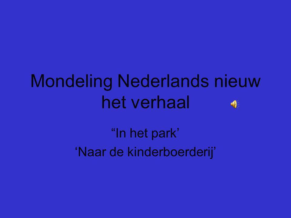 Mondeling Nederlands nieuw het verhaal In het park' 'Naar de kinderboerderij'
