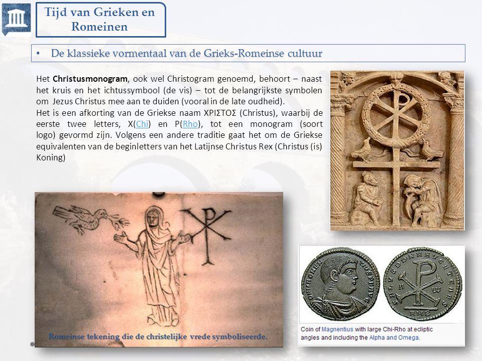 Tijd van Grieken en Romeinen De klassieke vormentaal van de Grieks-Romeinse cultuur De klassieke vormentaal van de Grieks-Romeinse cultuur Het Christu