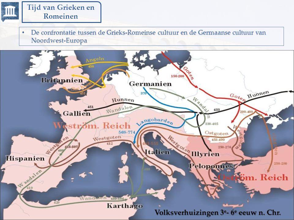 Tijd van Grieken en Romeinen © Sint-Janslyceum 's-Hertogenbosch, Theo Manders De confrontatie tussen de Grieks-Romeinse cultuur en de Germaanse cultuu