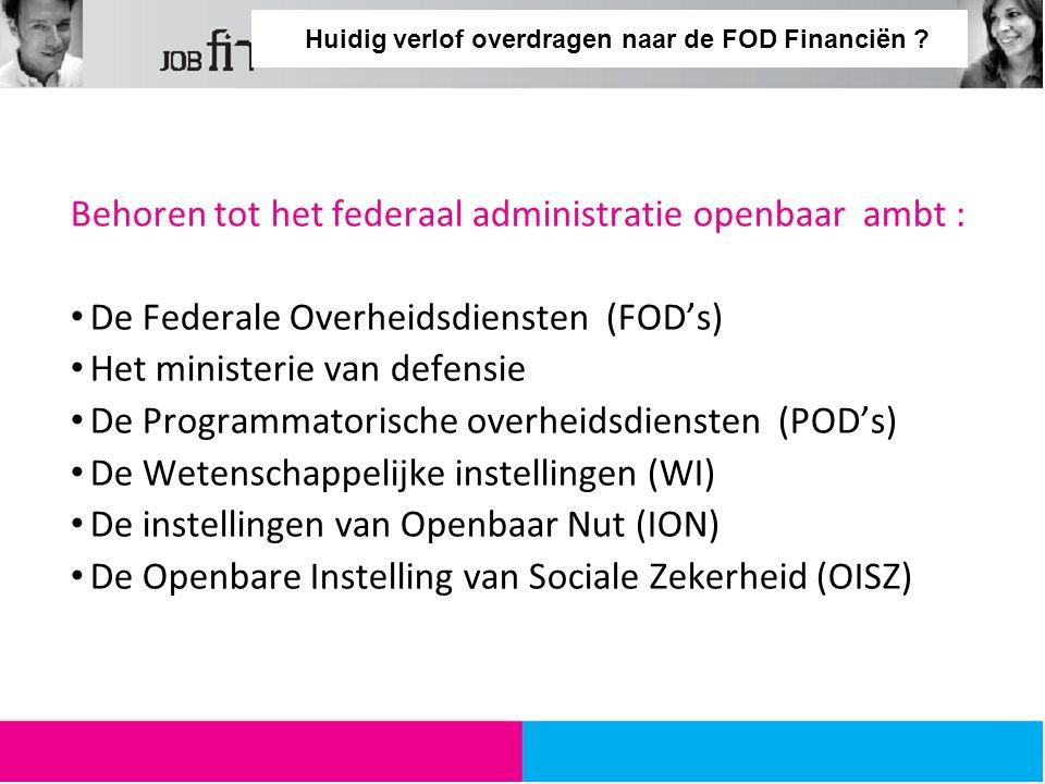 Huidig verlof overdragen naar de FOD Financiën .