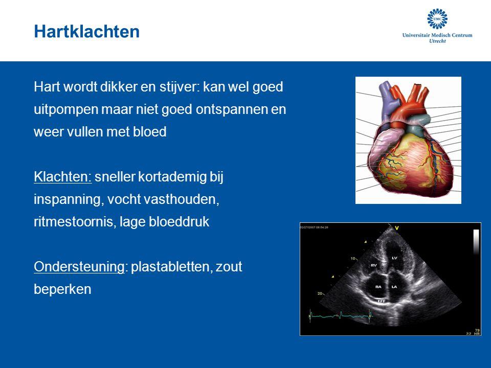 Hartklachten Hart wordt dikker en stijver: kan wel goed uitpompen maar niet goed ontspannen en weer vullen met bloed Klachten: sneller kortademig bij