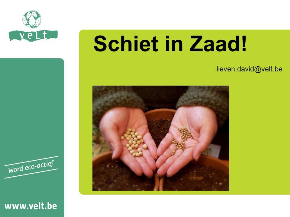 Schiet in Zaad! lieven.david@velt.be