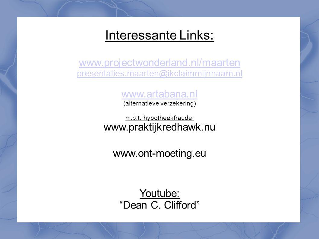 Interessante Links: www.projectwonderland.nl/maarten presentaties.maarten@ikclaimmijnnaam.nl www.artabana.nl www.artabana.nl (alternatieve verzekering