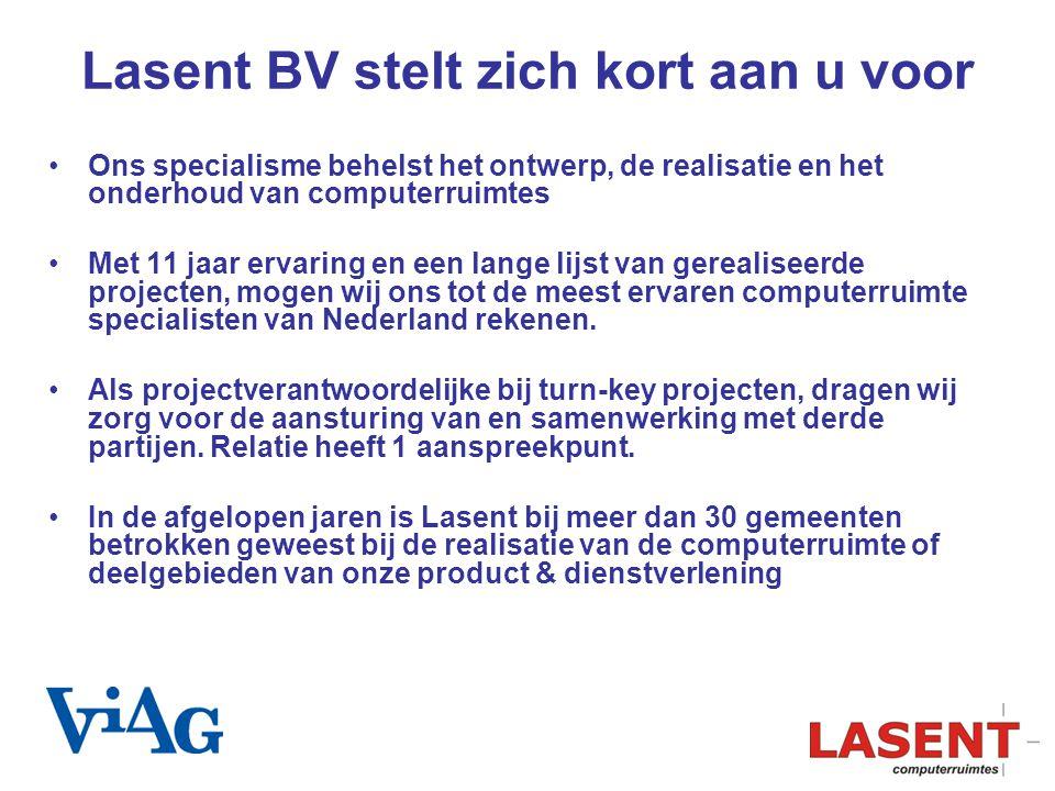 Lasent BV stelt zich kort aan u voor Ons specialisme behelst het ontwerp, de realisatie en het onderhoud van computerruimtes Met 11 jaar ervaring en e