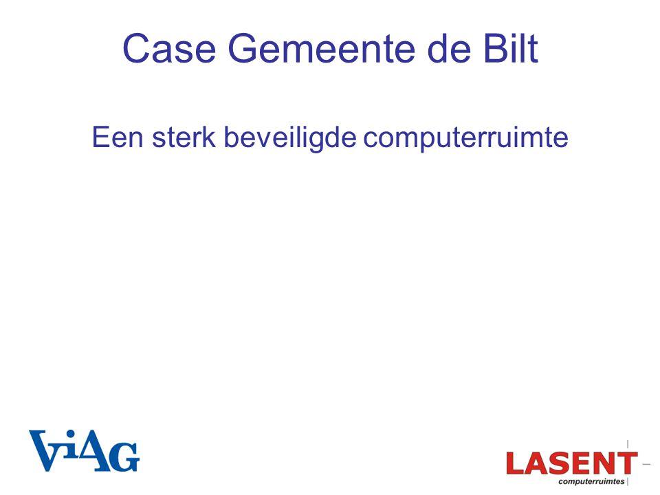 Case Gemeente de Bilt Een sterk beveiligde computerruimte
