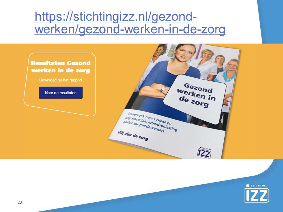 28 https://stichtingizz.nl/gezond- werken/gezond-werken-in-de-zorg