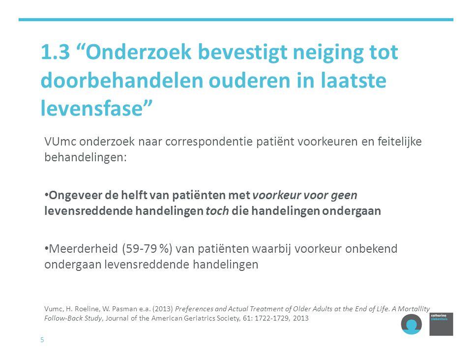 """1.3 """"Onderzoek bevestigt neiging tot doorbehandelen ouderen in laatste levensfase"""" VUmc onderzoek naar correspondentie patiënt voorkeuren en feitelijk"""