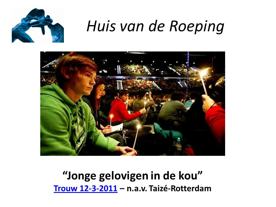 Huis van de Roeping Jonge gelovigen in de kou Trouw 12-3-2011 – n.a.v.