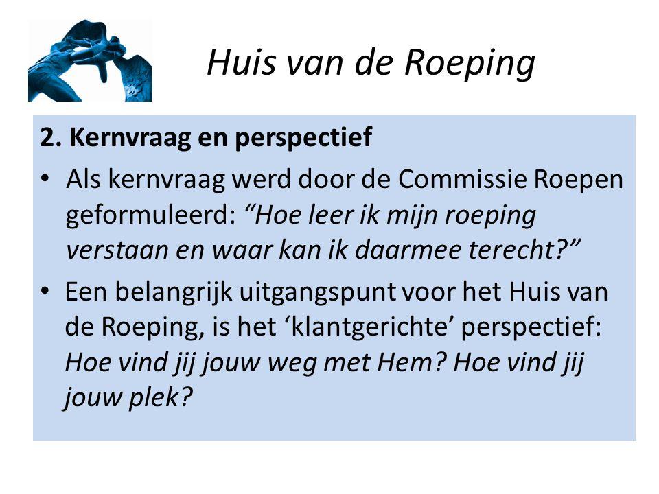 Huis van de Roeping 13.Mismatch ook  vanwege verandering qua vroomheid en kerkelijkheid.