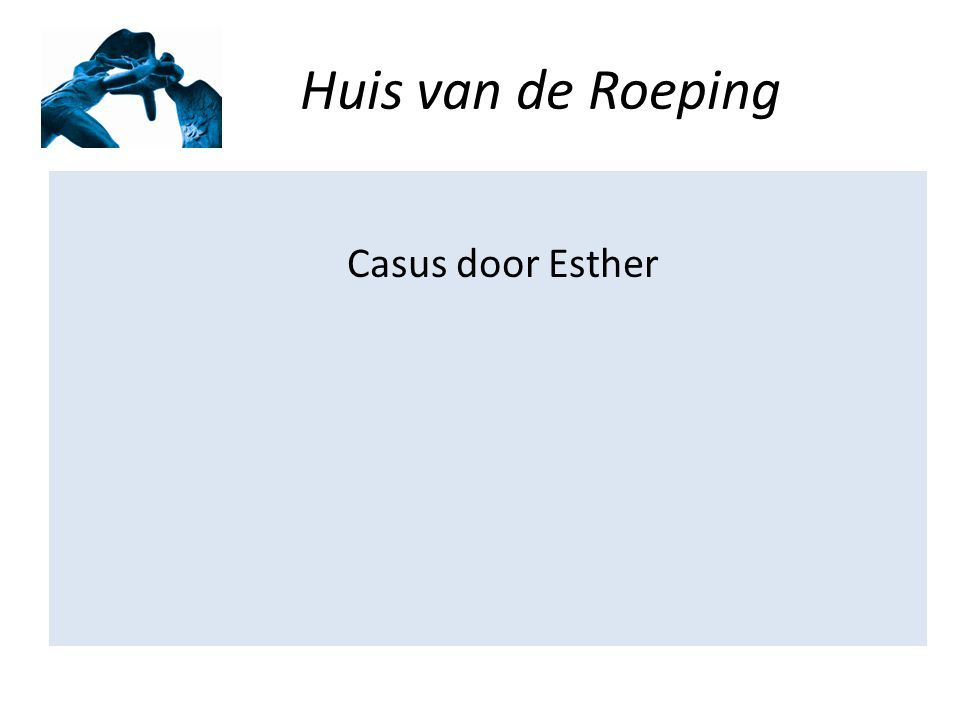 Huis van de Roeping Casus door Esther