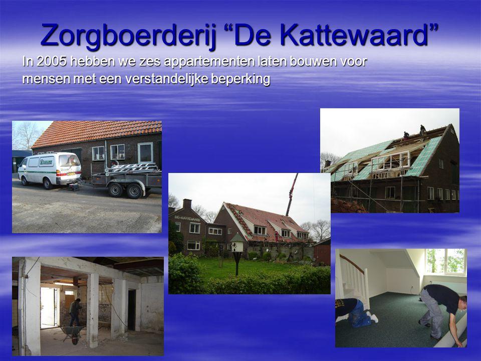 """Zorgboerderij """"De Kattewaard"""" In 2005 hebben we zes appartementen laten bouwen voor mensen met een verstandelijke beperking"""