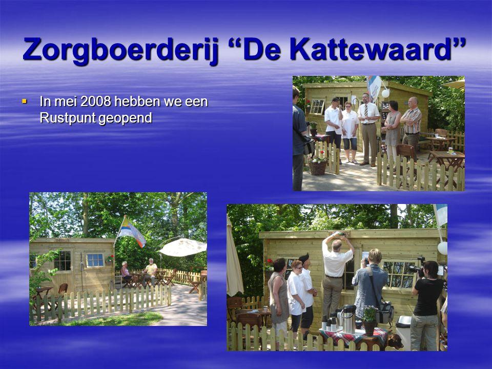 """Zorgboerderij """"De Kattewaard""""  In mei 2008 hebben we een Rustpunt geopend"""