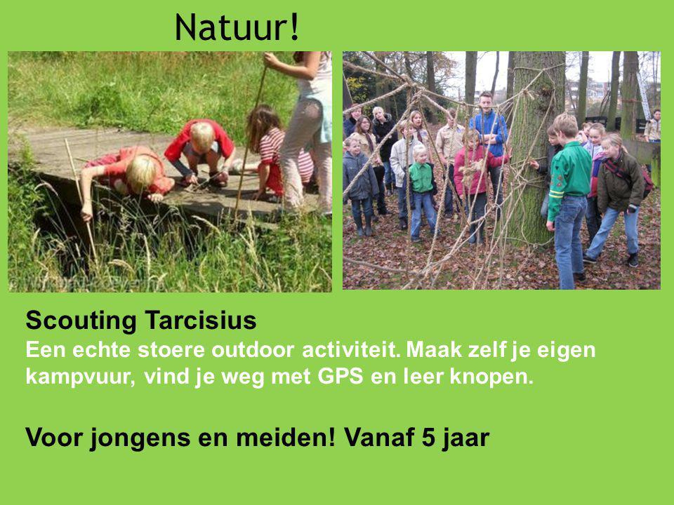 Scouting Tarcisius Een echte stoere outdoor activiteit. Maak zelf je eigen kampvuur, vind je weg met GPS en leer knopen. Voor jongens en meiden! Vanaf