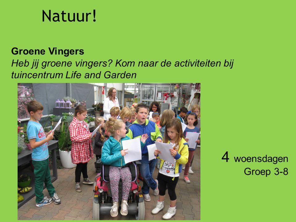 Groene Vingers Heb jij groene vingers? Kom naar de activiteiten bij tuincentrum Life and Garden 4 woensdagen Groep 3-8