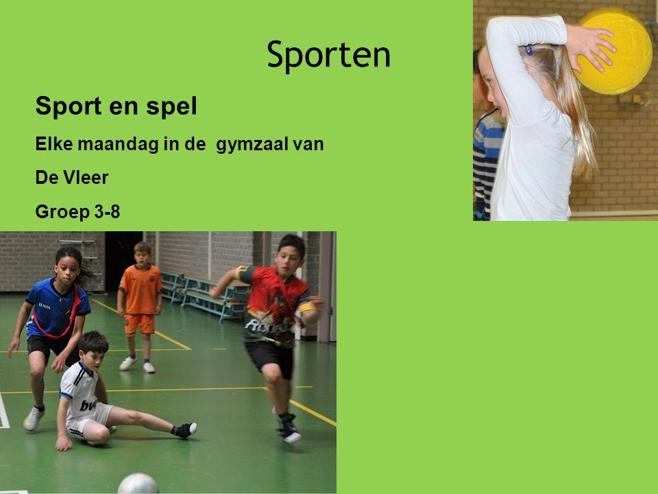 Sporten Sport en spel Elke maandag in de gymzaal van De Vleer Groep 3-8