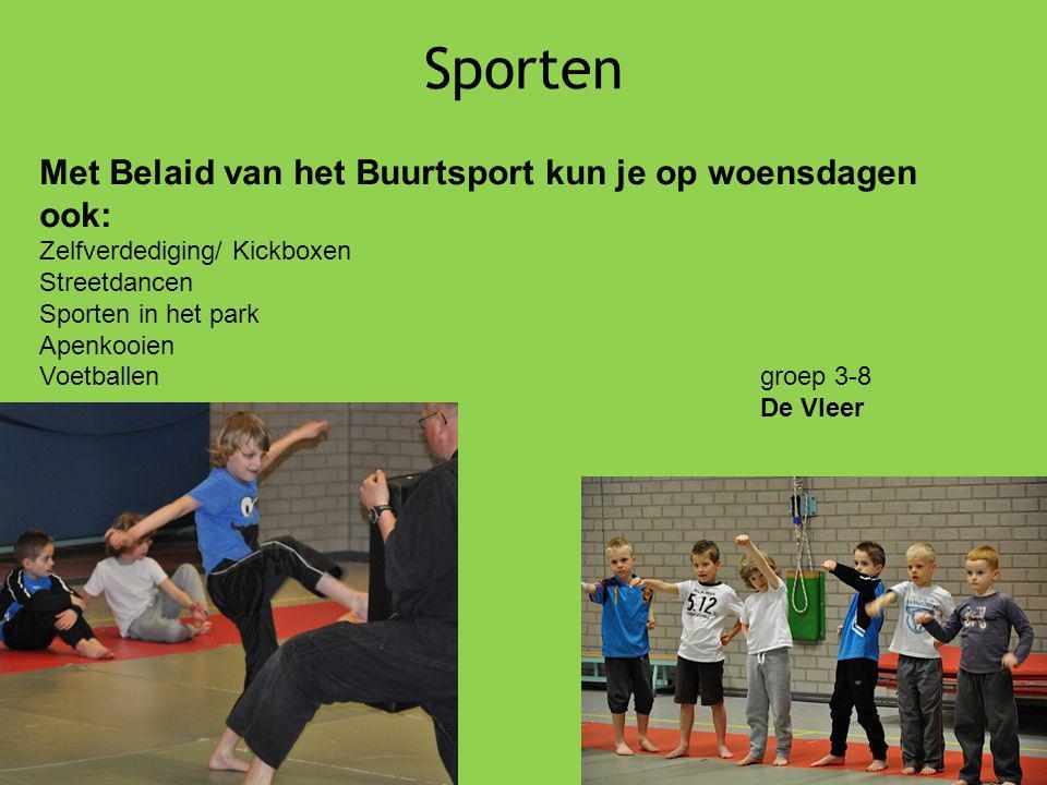 Sporten Met Belaid van het Buurtsport kun je op woensdagen ook: Zelfverdediging/ Kickboxen Streetdancen Sporten in het park Apenkooien Voetballengroep