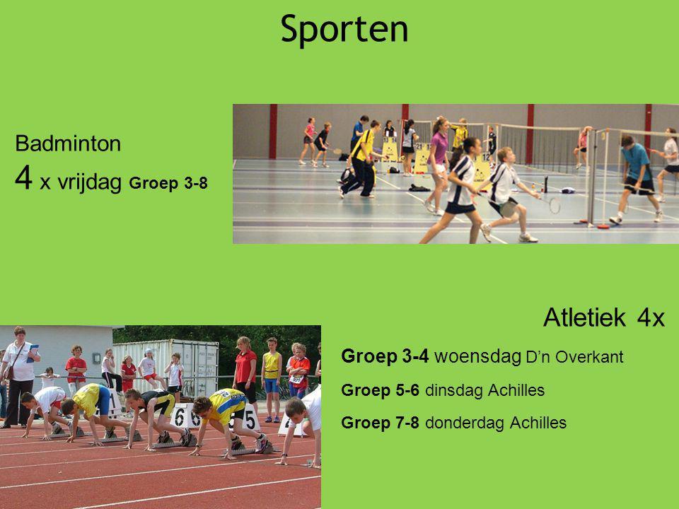 Sporten Atletiek 4x Groep 3-4 woensdag D'n Overkant Groep 5-6 dinsdag Achilles Groep 7-8 donderdag Achilles Badminton 4 x vrijdag Groep 3-8