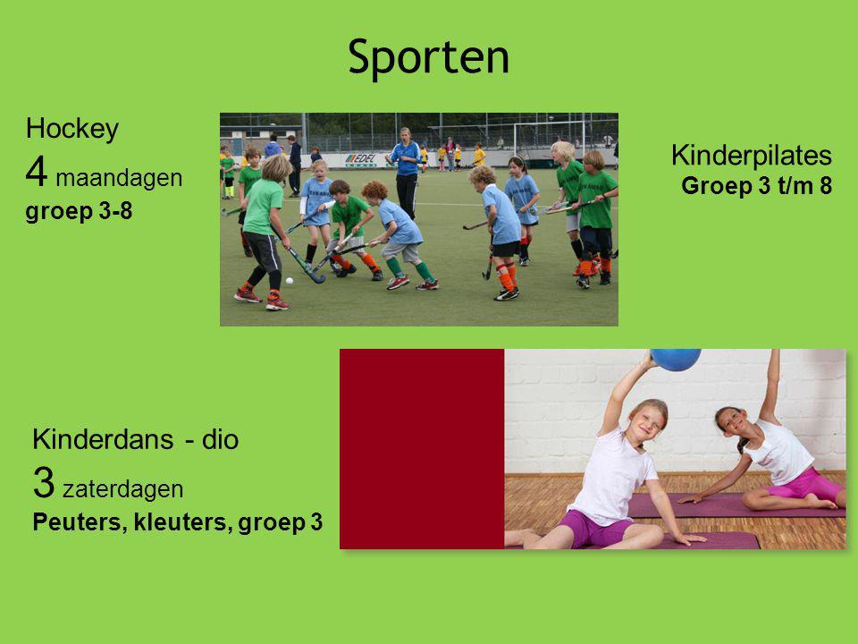 Sporten Kinderdans - dio 3 zaterdagen Peuters, kleuters, groep 3 Kinderpilates Groep 3 t/m 8 Hockey 4 maandagen groep 3-8