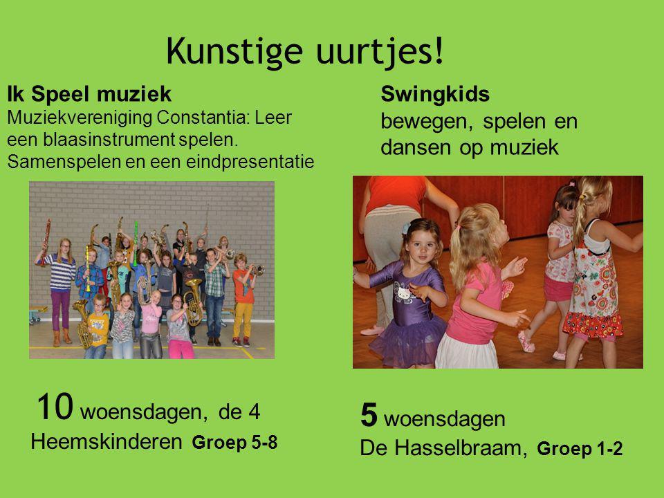 Kunstige uurtjes! 10 woensdagen, de 4 Heemskinderen Groep 5-8 Ik Speel muziek Muziekvereniging Constantia: Leer een blaasinstrument spelen. Samenspele