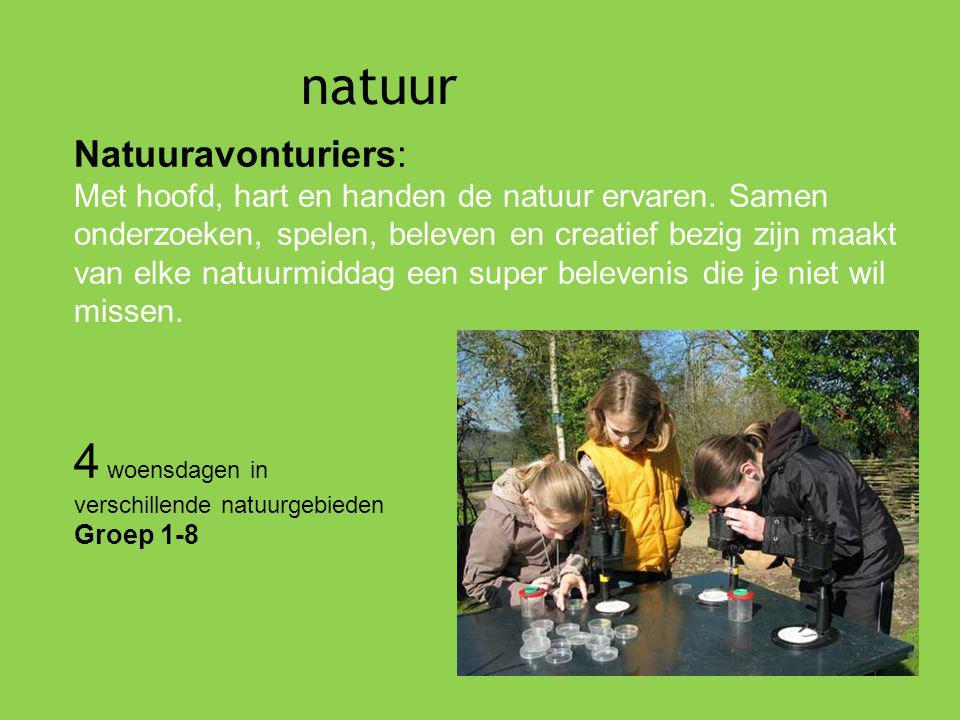 natuur Natuuravonturiers: Met hoofd, hart en handen de natuur ervaren. Samen onderzoeken, spelen, beleven en creatief bezig zijn maakt van elke natuur