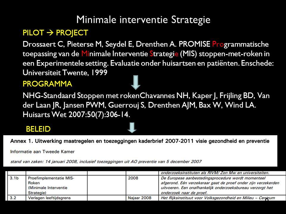 Minimale interventie Strategie PILOT  PROJECT Drossaert C, Pieterse M, Seydel E, Drenthen A. PROMISE Programmatische toepassing van de Minimale Inter