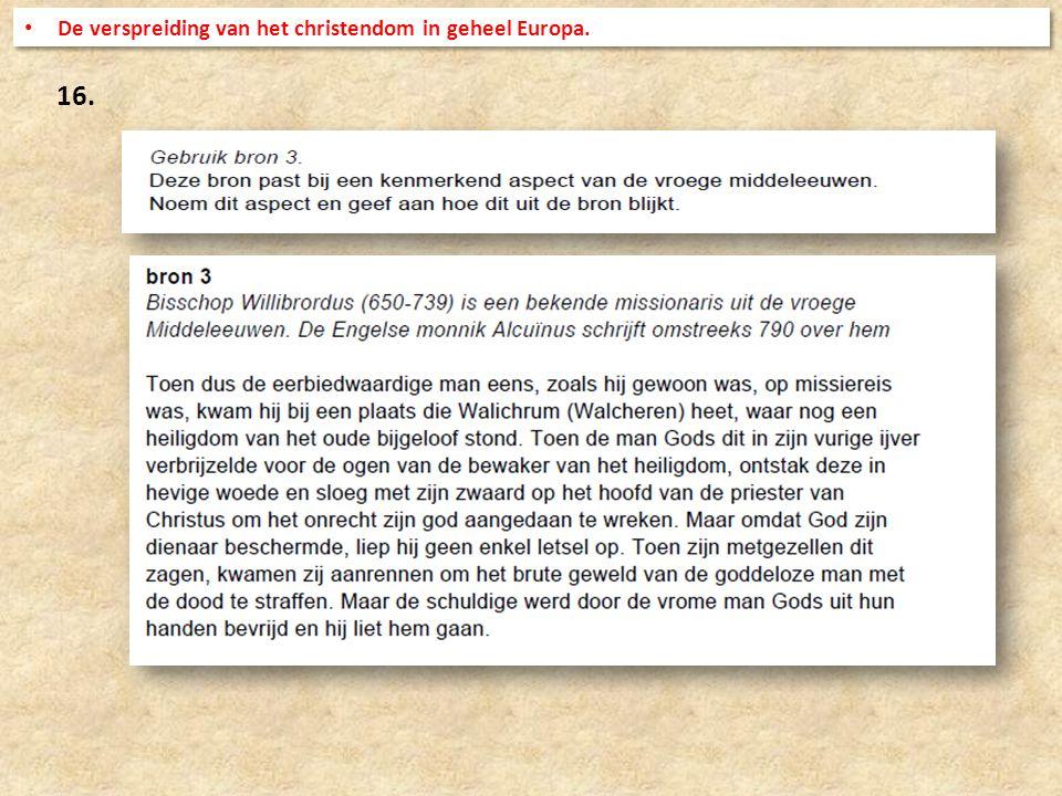 16. De verspreiding van het christendom in geheel Europa.