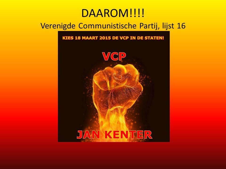 DAAROM!!!! Verenigde Communistische Partij, lijst 16