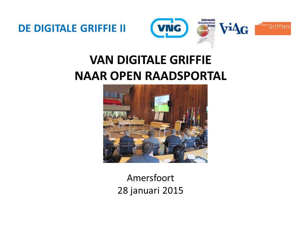 VAN DIGITALE GRIFFIE NAAR OPEN RAADSPORTAL Amersfoort 28 januari 2015 DE DIGITALE GRIFFIE II