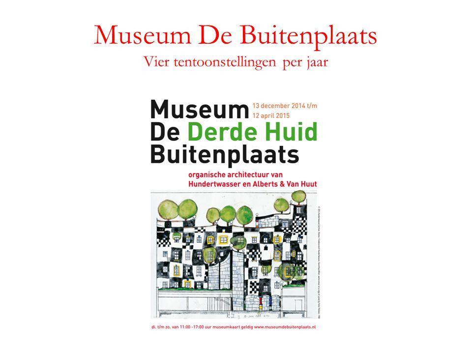 Museum De Buitenplaats Vier tentoonstellingen per jaar