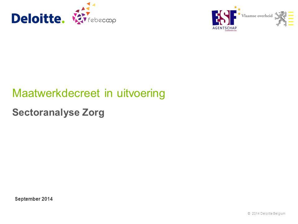 Maatwerkdecreet in uitvoering Sectoranalyse Zorg September 2014 © 2014 Deloitte Belgium