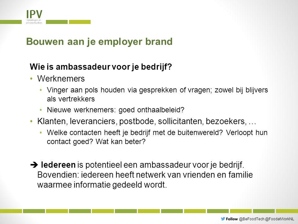 @BeFoodTech @FoodatWorkNL Bouwen aan je employer brand Wie is ambassadeur voor je bedrijf.