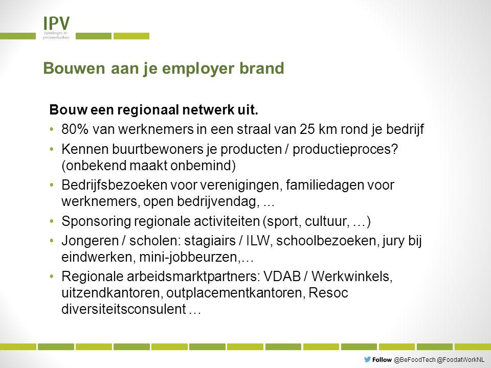 @BeFoodTech @FoodatWorkNL Bouwen aan je employer brand Bouw een regionaal netwerk uit.
