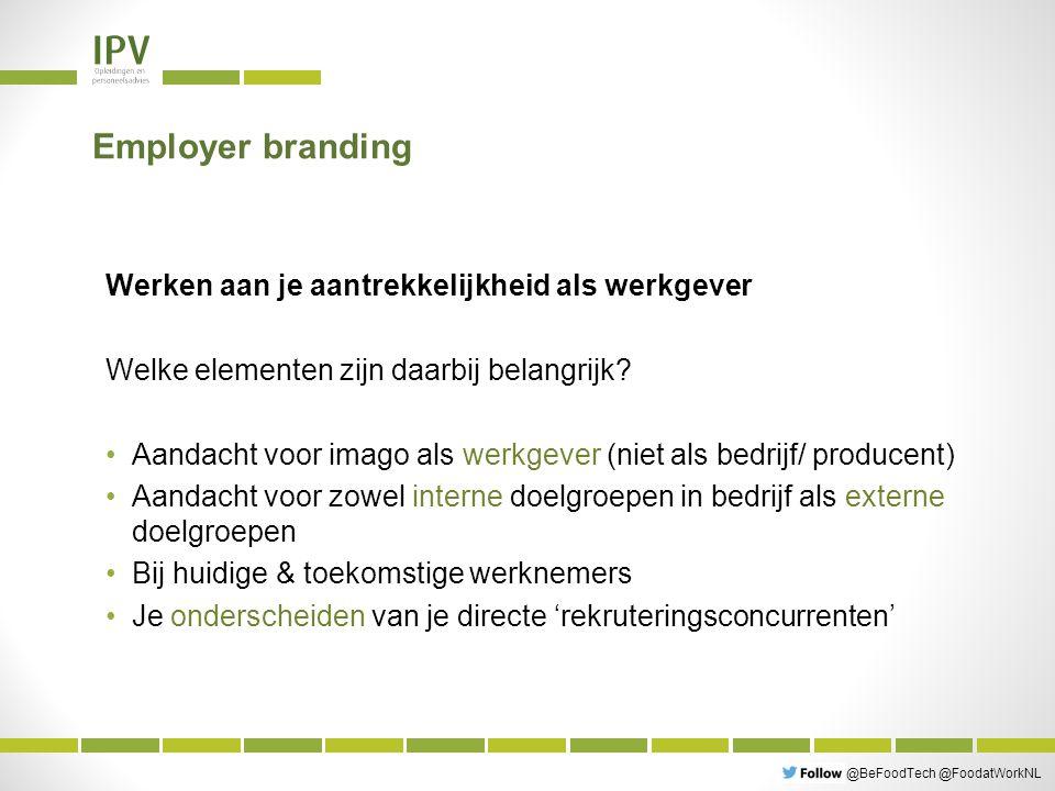 @BeFoodTech @FoodatWorkNL Employer branding Werken aan je aantrekkelijkheid als werkgever Welke elementen zijn daarbij belangrijk.
