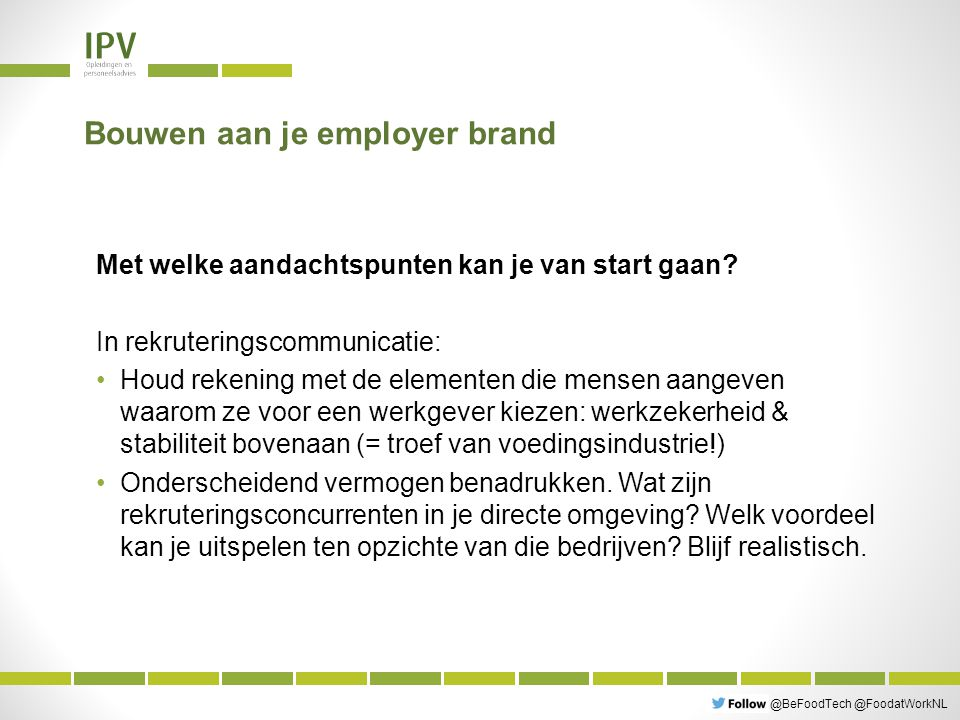 @BeFoodTech @FoodatWorkNL Bouwen aan je employer brand Met welke aandachtspunten kan je van start gaan.
