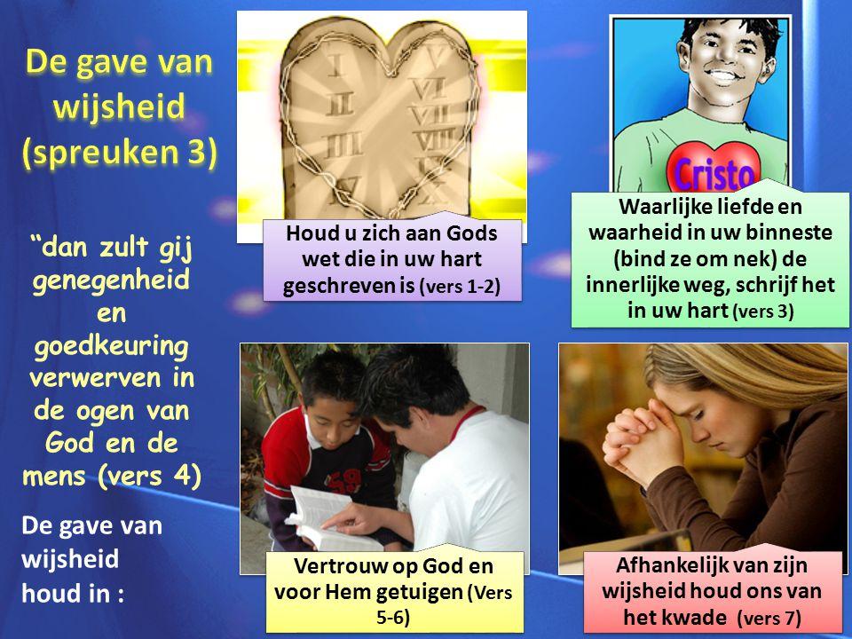 Houd u zich aan Gods wet die in uw hart geschreven is (vers 1-2) Waarlijke liefde en waarheid in uw binneste (bind ze om nek) de innerlijke weg, schri