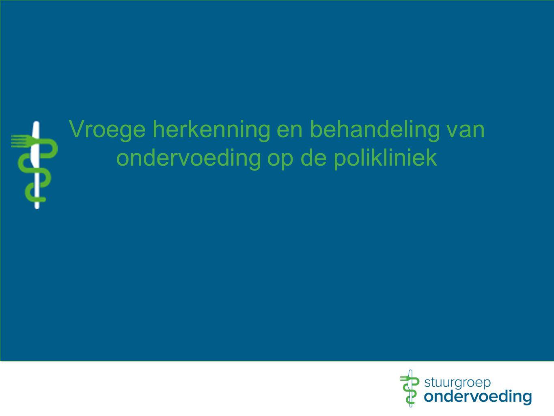 Gevolgen ondervoeding Meer kans op infecties (verminderde darmwerking en verlaagde weerstand) Meer kans op infecties (verminderde darmwerking en verlaagde weerstand) Ondervoeding Afname gewicht en spiermassa Afname gewicht en spiermassa Hogere mortaliteit Hogere mortaliteit Meer kans op complicaties Meer kans op complicaties Afname kwaliteit van leven Verminderde wondgenezing/ toename kans decubitus Verminderde wondgenezing/ toename kans decubitus Langere opnameduur Hogere behandelingskosten