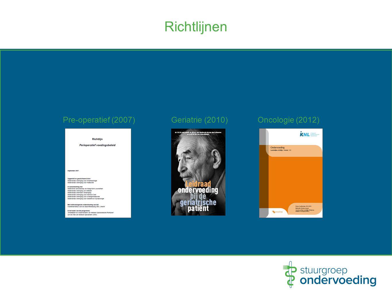 Richtlijnen Pre-operatief (2007)Geriatrie (2010)Oncologie (2012)